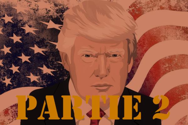 Les Grands de la planète, le coronavirus et nous. Episode 2 : Donald Trump (partie 2)