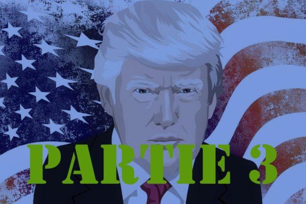 Les Grands de la planète, le coronavirus et nous. Episode 2 : Donald Trump (partie 3)