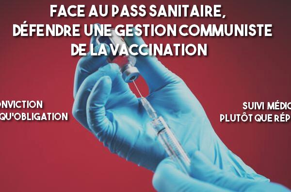 Face au pass sanitaire, défendre une gestion communiste de la vaccination.